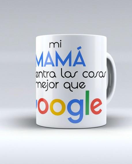 """Taza """"Mi mamá encuentra las cosas mejor que Google"""""""