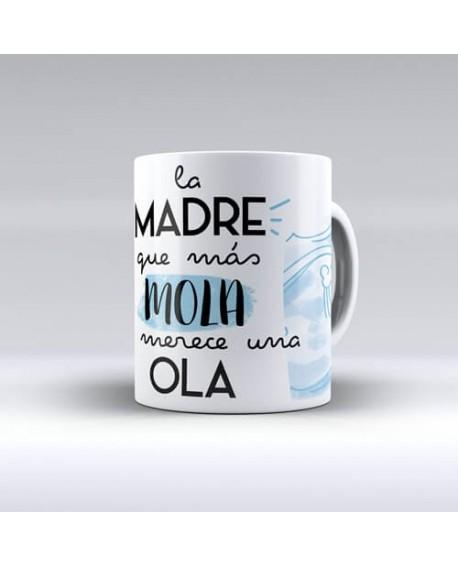 """Taza """"La madre que más mola....."""""""